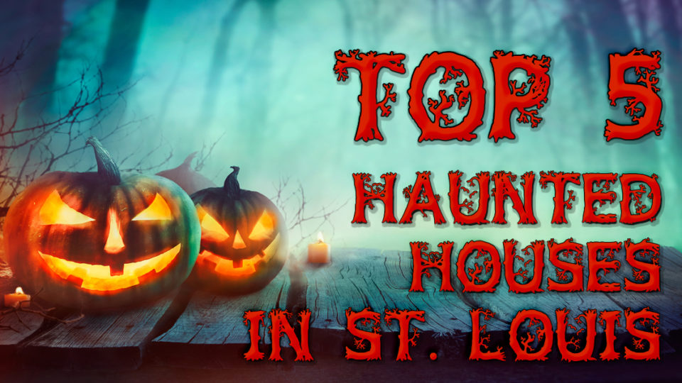 Haunted Houses in St. Louis